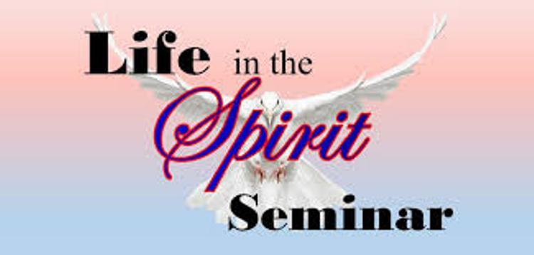 LIFE IN THE SPIRIT SEMINARS
